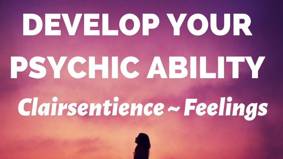 How you can develop your psychic abilities